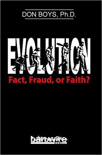 Evolution: Fact, Fraud, or Faith?
