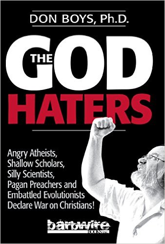 The God Haters: Angry Atheists, Silly Scientists